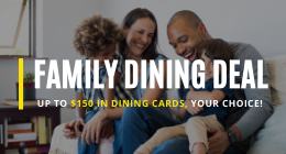FAMILY DINING DEAL